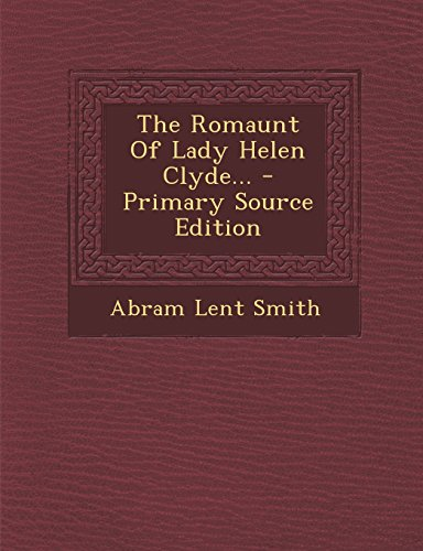 The Romaunt of Lady Helen Clyde... - Primary Source Edition