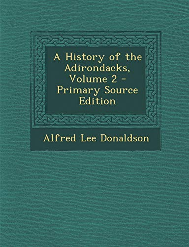 A History of the Adirondacks, Volume 2