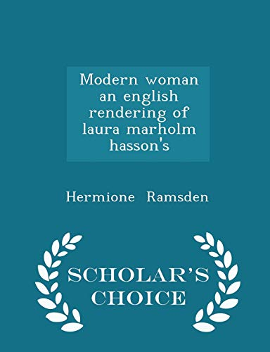 Modern Woman an English Rendering of Laura Marholm Hasson's - Scholar's Choice Edition