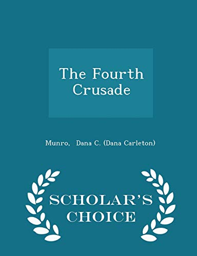 The Fourth Crusade - Scholar's Choice Edition