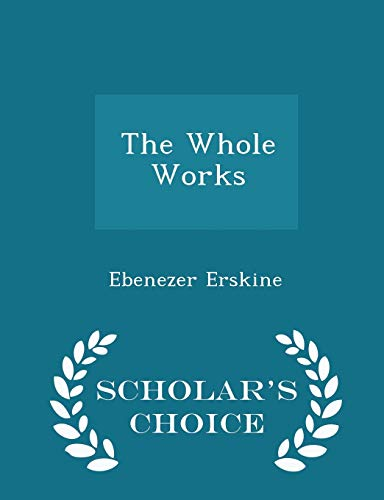 The Whole Works - Scholar's Choice Edition