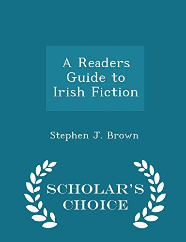 A Readers Guide to Irish Fiction - Scholar's Choice Edition