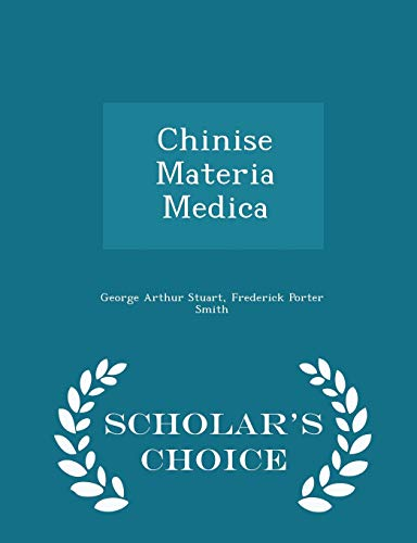 Chinise Materia Medica - Scholar's Choice Edition