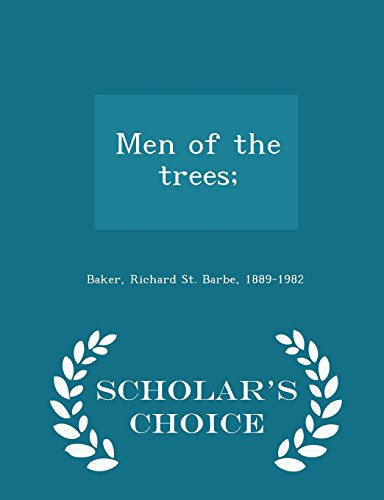 Men of the Trees; - Scholar's Choice Edition