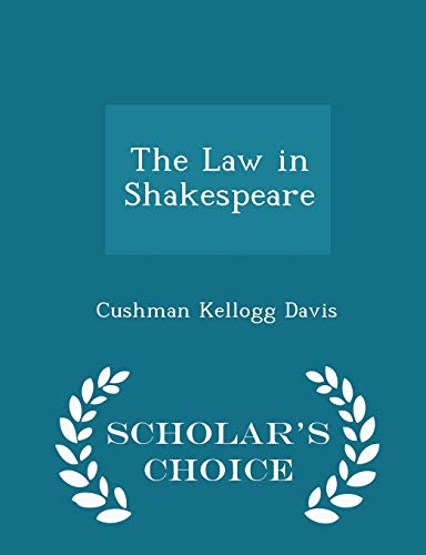 The Law in Shakespeare - Scholar's Choice Edition