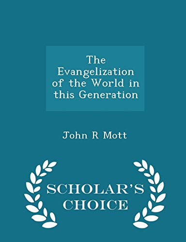 The Evangelization of the World in This Generation - Scholar's Choice Edition