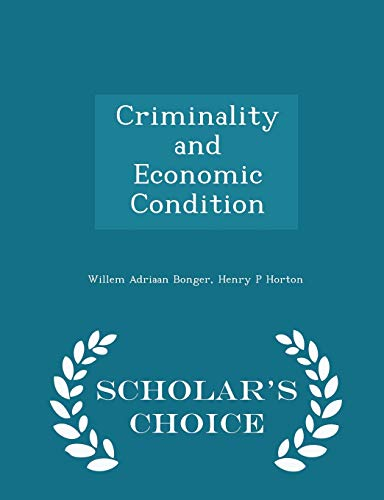 Criminality and Economic Condition - Scholar's Choice Edition