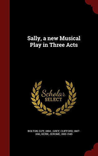 Sally, a New Musical Play in Three Acts