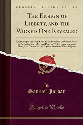 The Ensign of Liberty, and the Wicked One Revealed