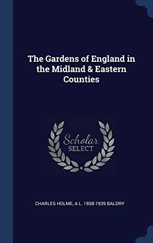 The Gardens of England in the Midland & Eastern Counties