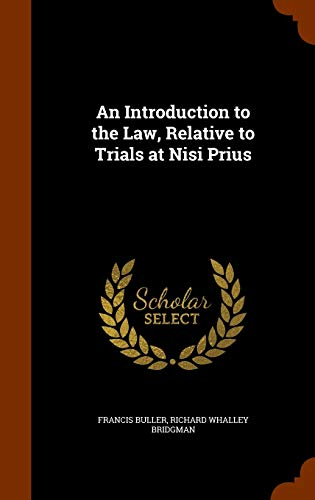 An Introduction to the Law, Relative to Trials at Nisi Prius