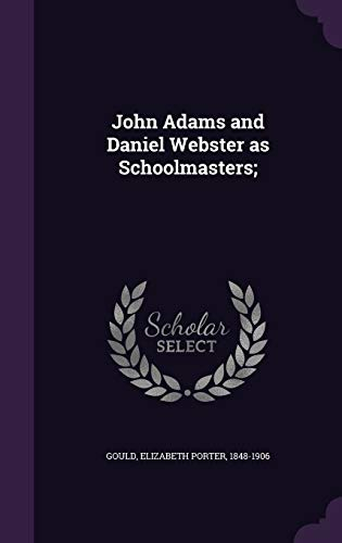 John Adams and Daniel Webster as Schoolmasters