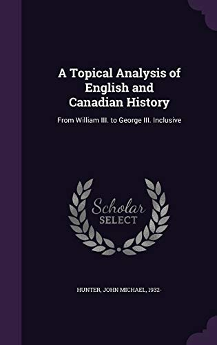 A Topical Analysis of English and Canadian History
