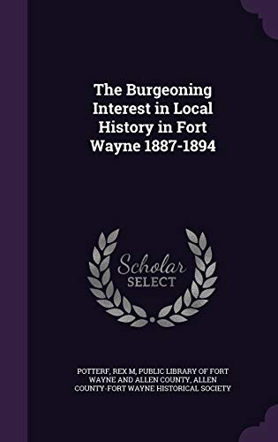 The Burgeoning Interest in Local History in Fort Wayne 1887-1894