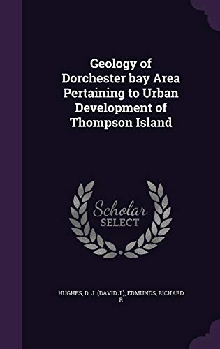 Geology of Dorchester Bay Area Pertaining to Urban Development of Thompson Island