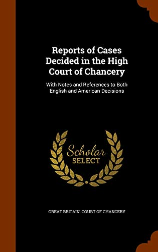 Reports of Cases Decided in the High Court of Chancery