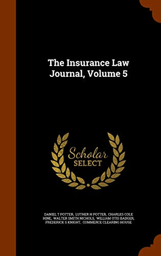 The Insurance Law Journal, Volume 5