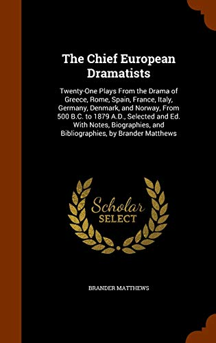 The Chief European Dramatists