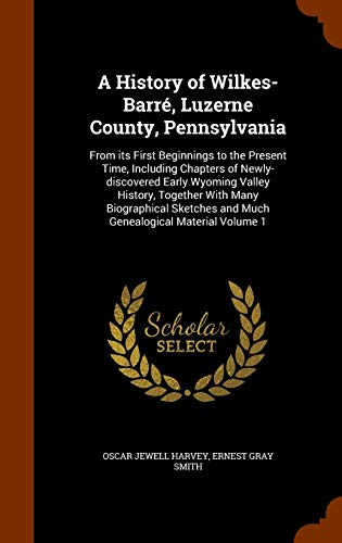 A History of Wilkes-Barre, Luzerne County, Pennsylvania