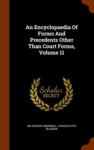 An Encyclopaedia of Forms and Precedents Other Than Court Forms, Volume 11