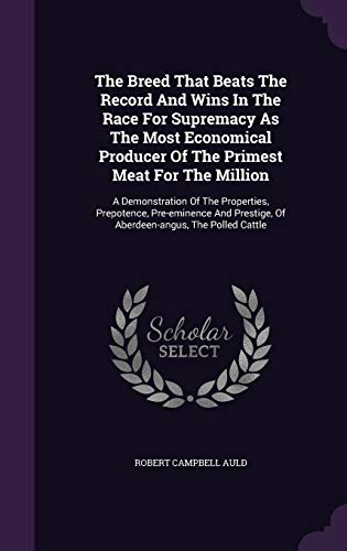 The Breed That Beats the Record and Wins in the Race for Supremacy as the Most Economical Producer of the Primest Meat for the Million