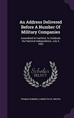 An Address Delivered Before a Number of Military Companies