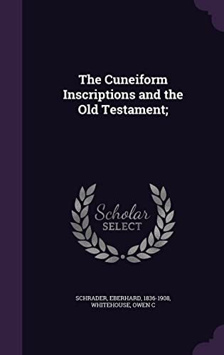 The Cuneiform Inscriptions and the Old Testament;