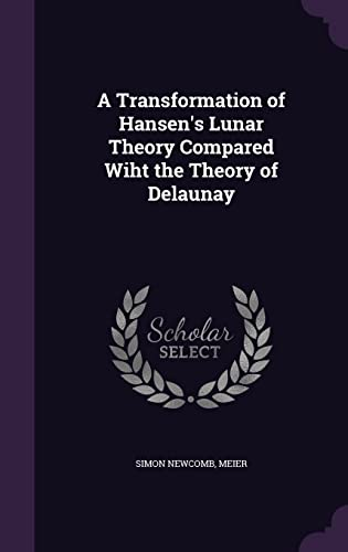A Transformation of Hansen's Lunar Theory Compared Wiht the Theory of Delaunay
