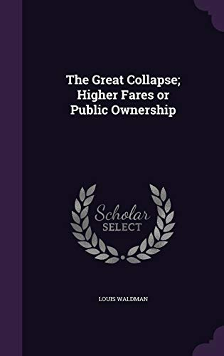 The Great Collapse; Higher Fares or Public Ownership