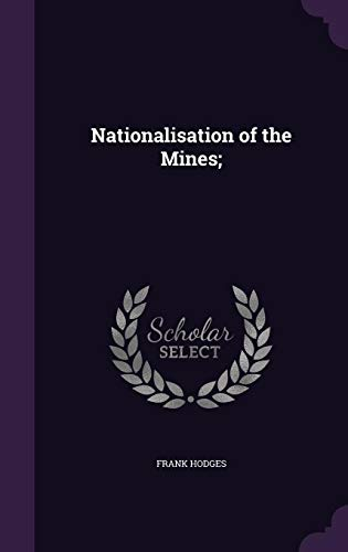 Nationalisation of the Mines;