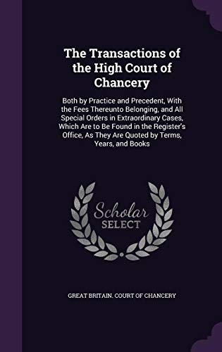 The Transactions of the High Court of Chancery