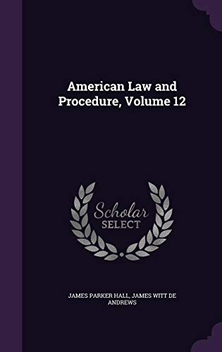 American Law and Procedure, Volume 12