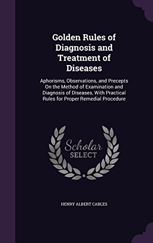 Golden Rules of Diagnosis and Treatment of Diseases