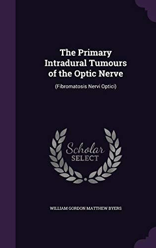 The Primary Intradural Tumours of the Optic Nerve