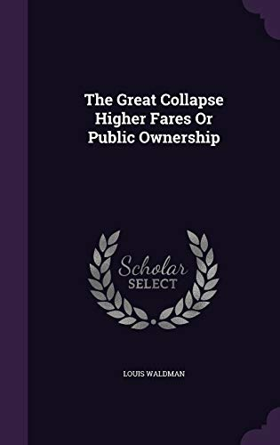 The Great Collapse Higher Fares or Public Ownership