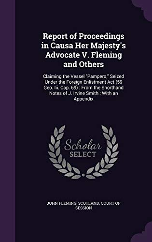 Report of Proceedings in Causa Her Majesty's Advocate V. Fleming and Others