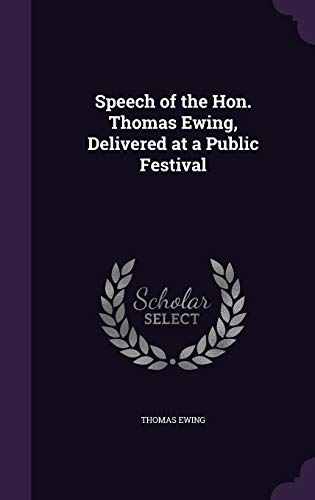 Speech of the Hon. Thomas Ewing, Delivered at a Public Festival