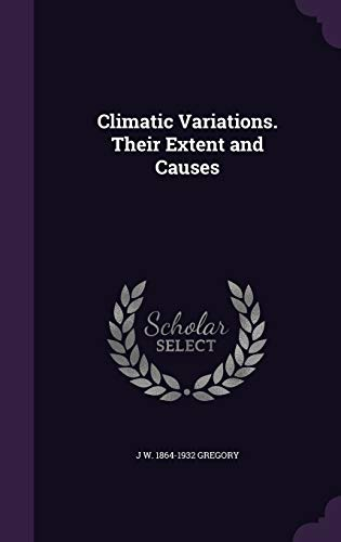 Climatic Variations. Their Extent and Causes