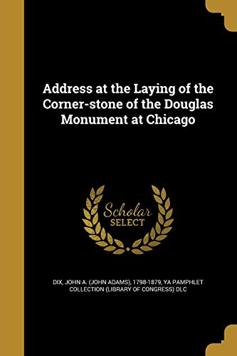 Address at the Laying of the Corner-Stone of the Douglas Monument at Chicago