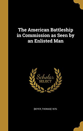 The American Battleship in Commission as Seen by an Enlisted Man