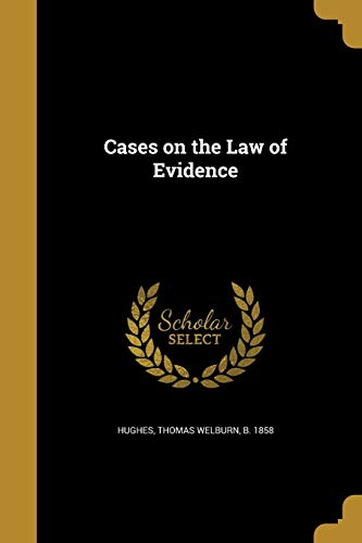 Cases on the Law of Evidence