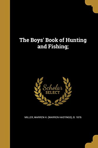 The Boys' Book of Hunting and Fishing;