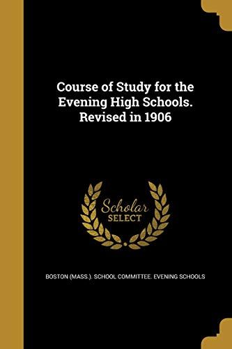 Course of Study for the Evening High Schools. Revised in 1906