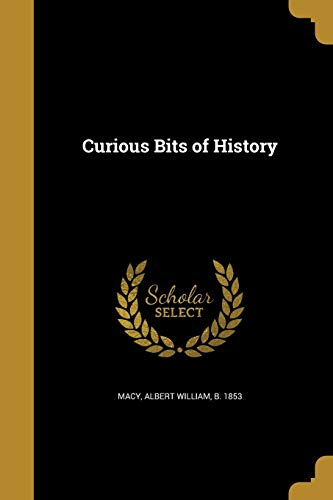 Curious Bits of History
