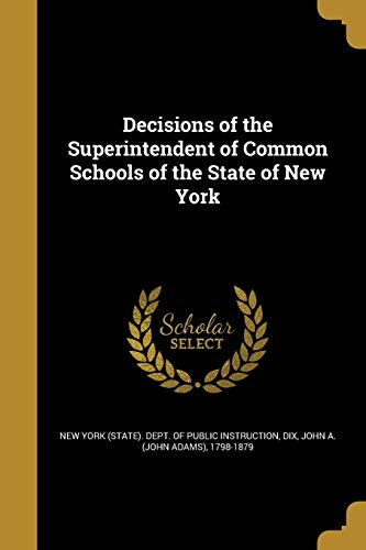 Decisions of the Superintendent of Common Schools of the State of New York