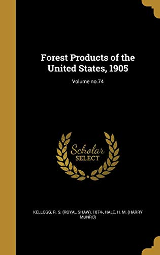 Forest Products of the United States, 1905; Volume No.74