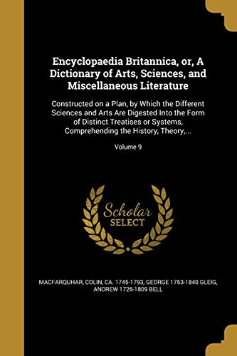 Encyclopaedia Britannica, Or, a Dictionary of Arts, Sciences, and Miscellaneous Literature