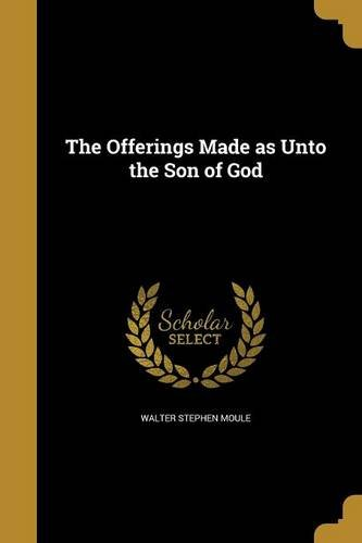 The Offerings Made as Unto the Son of God