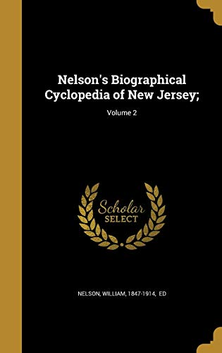 Nelson's Biographical Cyclopedia of New Jersey;; Volume 2