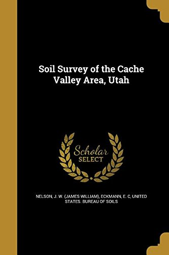 Soil Survey of the Cache Valley Area, Utah